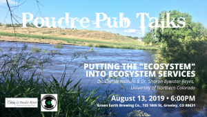 "Poudre Pub Talk: Putting the ""Ecosystem"" into Ecosystem Services @ Green Earth Brewing 